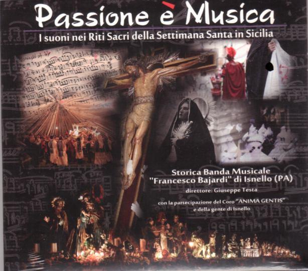 Passione è Musica - Storica Banda Musicale F.Bajardi di Isnello - Dir.G.Testa - I suoni nei Riti Sacri della Settimana Santa in Sicilia