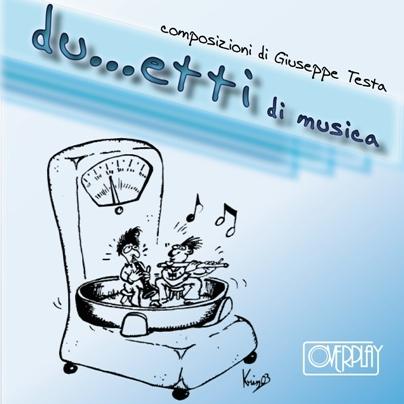 Du...etti di musica - Raccolta di duetti di Giuseppe Testa